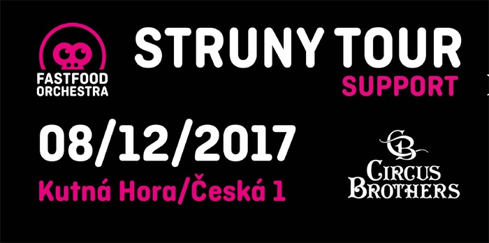 08.12.2017 - Fast Food Orchestra: Struny Tour & Circus Brothers - Kutná Hora