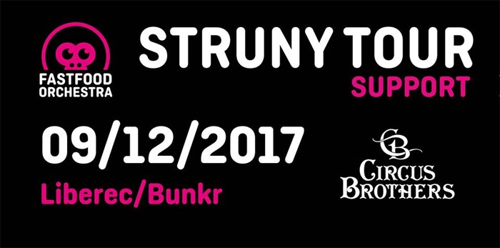 09.12.2017 - Fast Food Orchestra: Struny Tour & Circus Brothers - Liberec