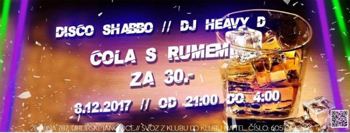 08.12.2017 - Rumový pátek v  Disco Shabbo - Uhlířské Janovice