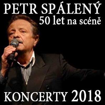 24.04.2018 - PETR SPÁLENÝ:  50 let na scéně - Koncert / Pardubice