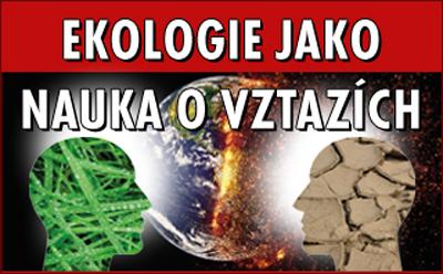 16.04.2018 - Ekologie jako nauka o vztazích - Pardubice