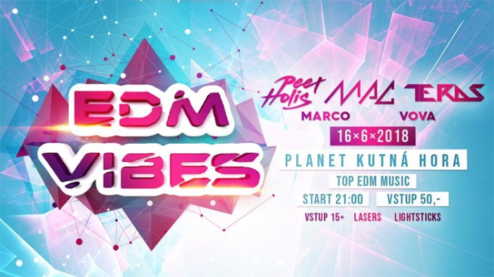 16.06.2018 - EDM VIBES - Kutná Hora