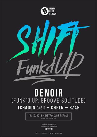 12.10.2018 - Shift w/ Denoir, Tchagun, Chpln, Rzah / Beroun
