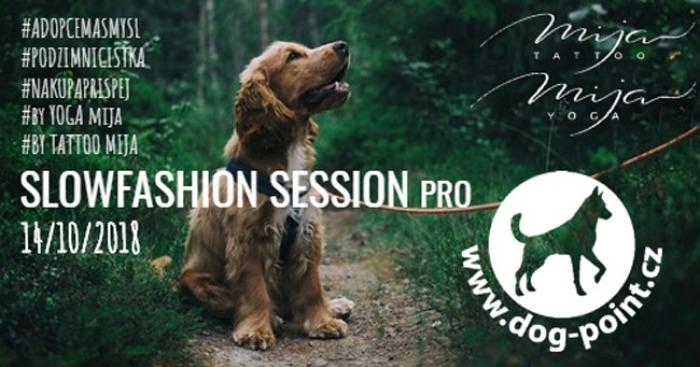 12.10.2018 - SlowFashion Session pro Dogpoint - Praha 10