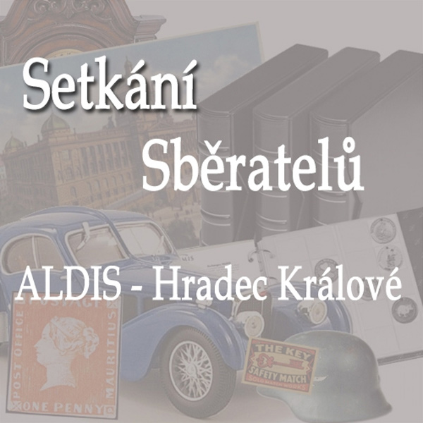 17.11.2019 - VELKÉ SETKÁNÍ SBĚRATELŮ / Hradec Králové