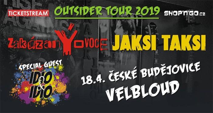 18.04.2019 - ZakázanÝovoce & Jaksi Taksi - Outsider Tour / České Budějovice