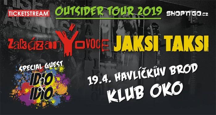 19.04.2019 - ZakázanÝovoce & Jaksi Taksi - Outsider Tour / Havlíčkův Brod