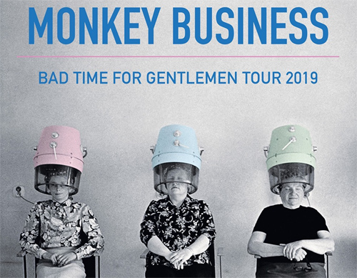 18.05.2019 - Monkey Business - Bad Time For Gentlemen / Brno