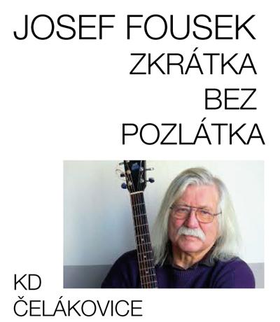 Josef Fousek - Zkrátka bez pozlátka / Čelákovice