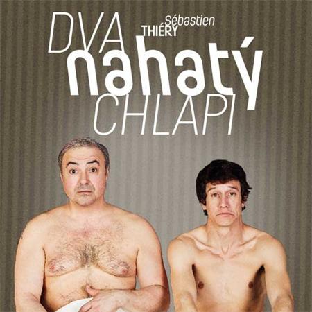 Dva nahatý chlapi - Divadlo / Chvaletice