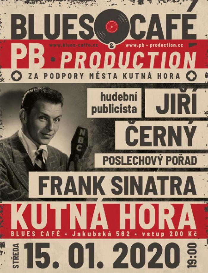15.01.2020 - Jiří Černý: Frank Sinatra - Poslechový pořad / Kutná Hora