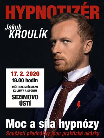 17.02.2020 - Hypnotizér Jakub Kroulík - Sezimovo Ústí