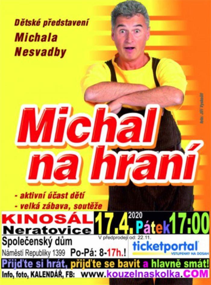 Kouzelná školka - MICHAL NA HRANÍ /  Neratovice