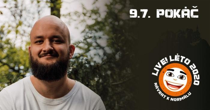 09.07.2020 - Live!Léto 2020 - POKÁČ / Malá Skála