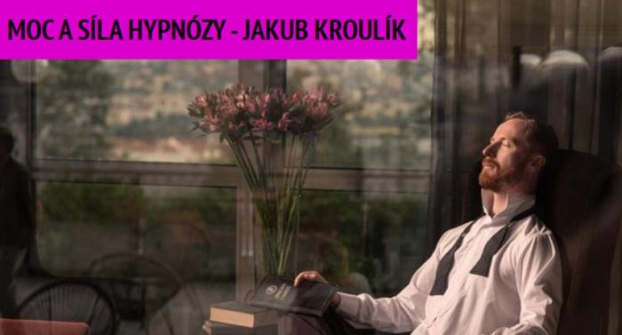 JAKUB KROULÍK: Moc a síla hypnózy / Kolín