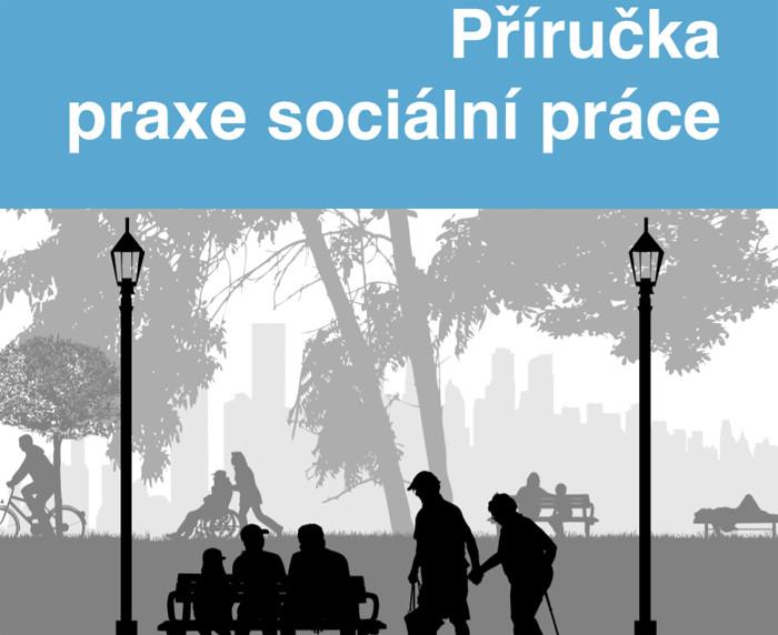 Ministerstvo práce a sociálních věcí vydalo Příručku praxe sociální práce